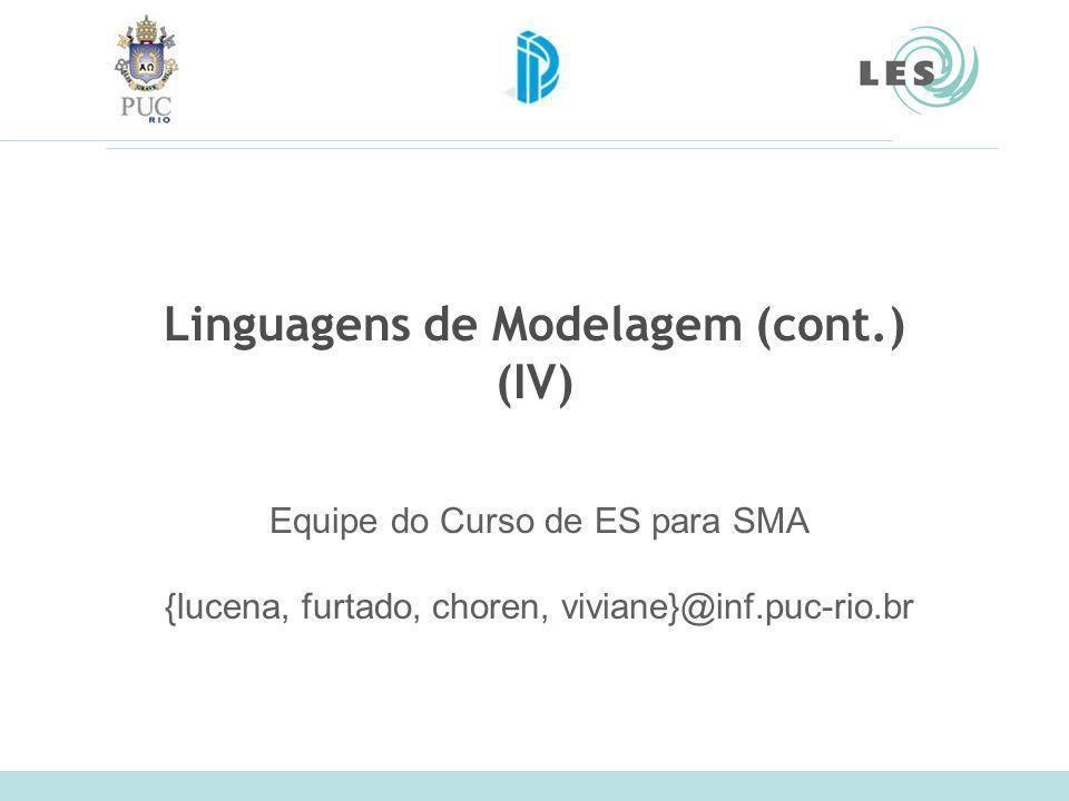 Linguagens de Modelagem (cont.) (IV)