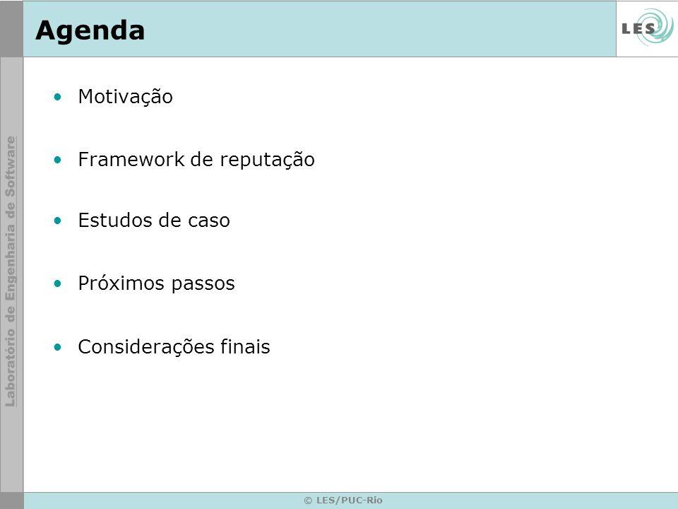 Agenda Motivação Framework de reputação Estudos de caso