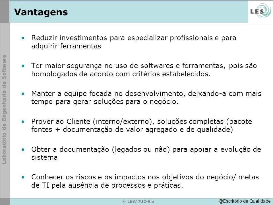 Vantagens Reduzir investimentos para especializar profissionais e para adquirir ferramentas.
