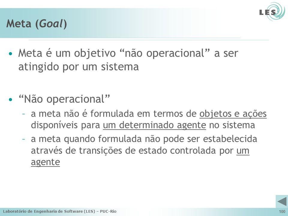 Meta é um objetivo não operacional a ser atingido por um sistema