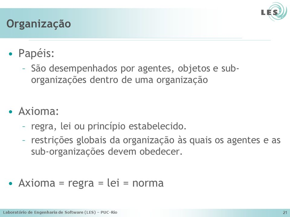 Axioma = regra = lei = norma