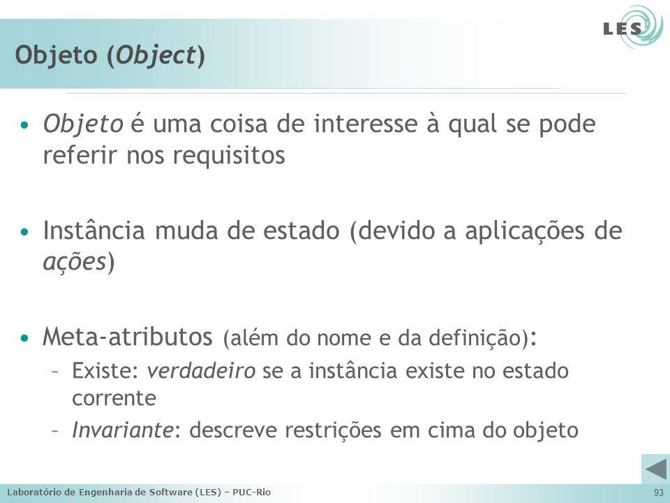 Objeto é uma coisa de interesse à qual se pode referir nos requisitos