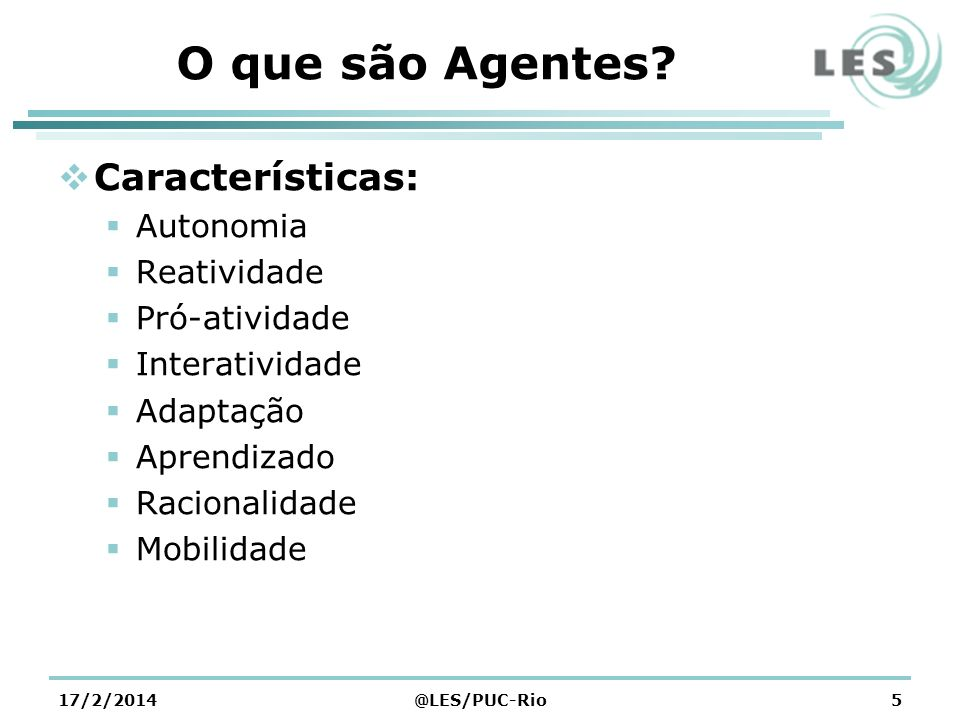 O que são Agentes Características: Autonomia Reatividade