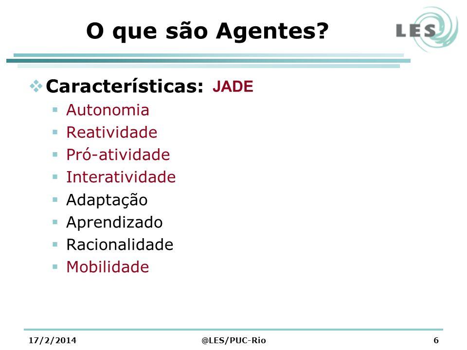 O que são Agentes Características: JADE Autonomia Reatividade