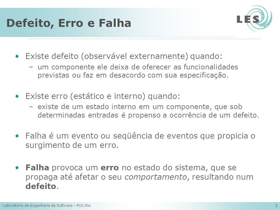 Defeito, Erro e Falha Existe defeito (observável externamente) quando: