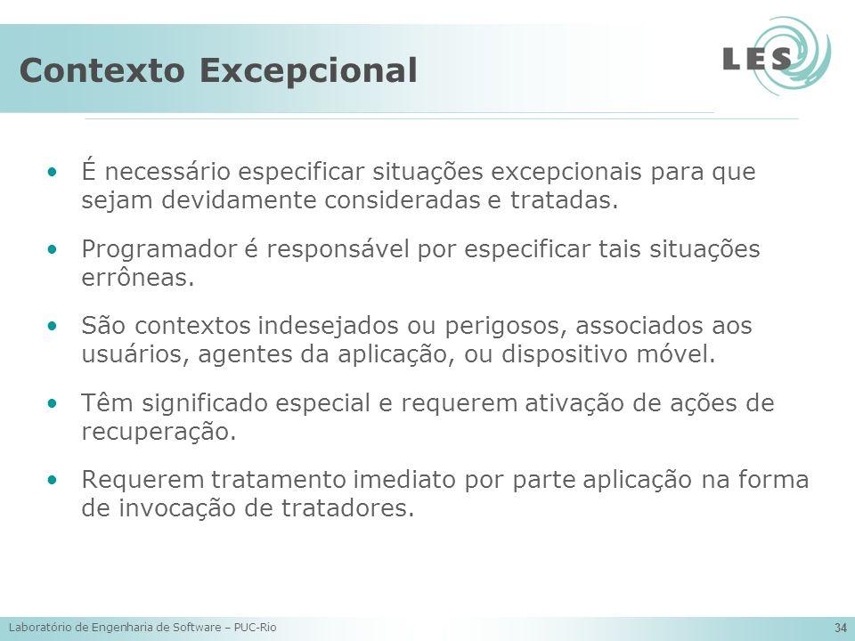 Contexto Excepcional É necessário especificar situações excepcionais para que sejam devidamente consideradas e tratadas.