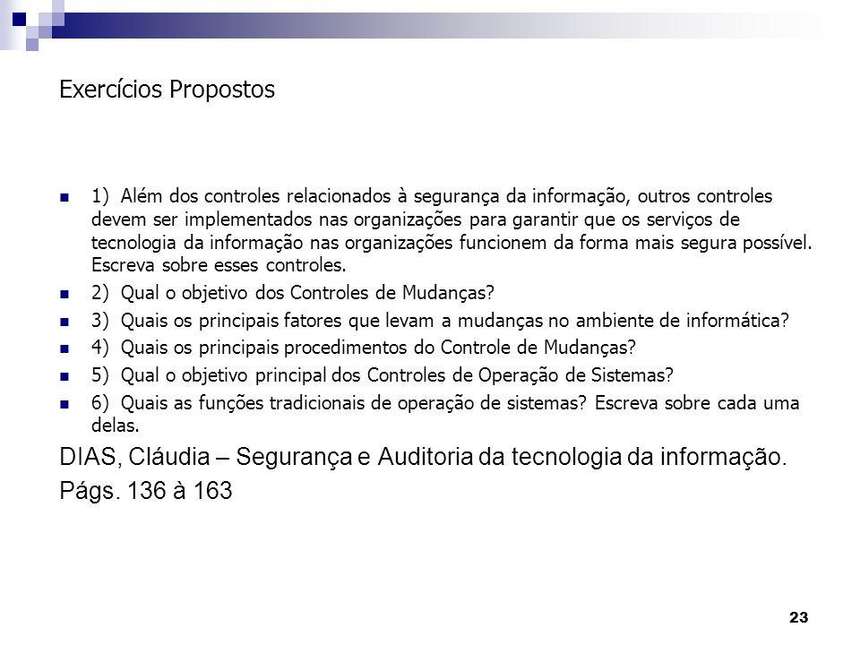 DIAS, Cláudia – Segurança e Auditoria da tecnologia da informação.
