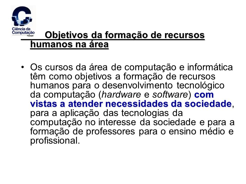 Objetivos da formação de recursos humanos na área