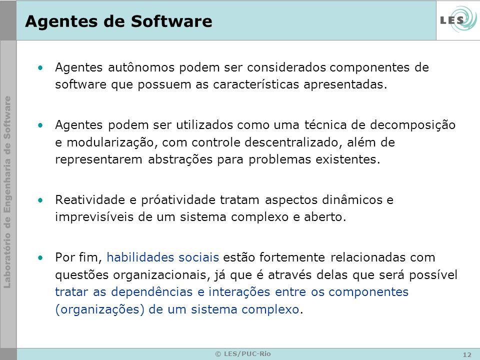Agentes de Software Agentes autônomos podem ser considerados componentes de software que possuem as características apresentadas.