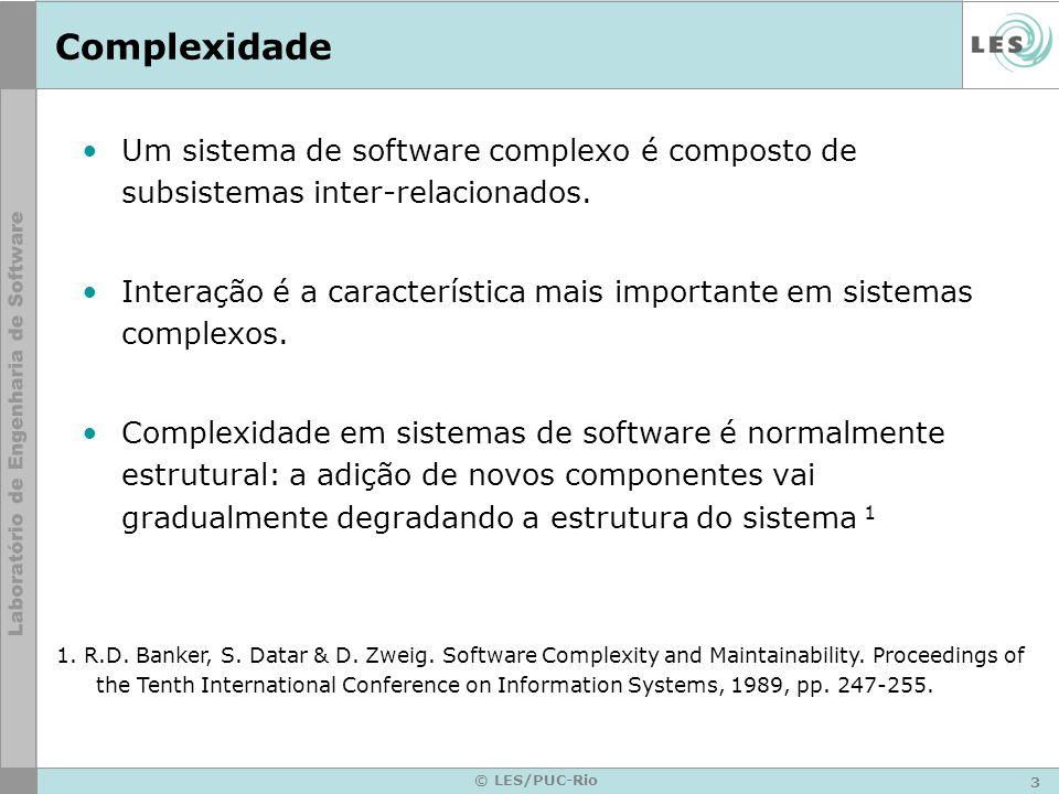 Complexidade Um sistema de software complexo é composto de subsistemas inter-relacionados.