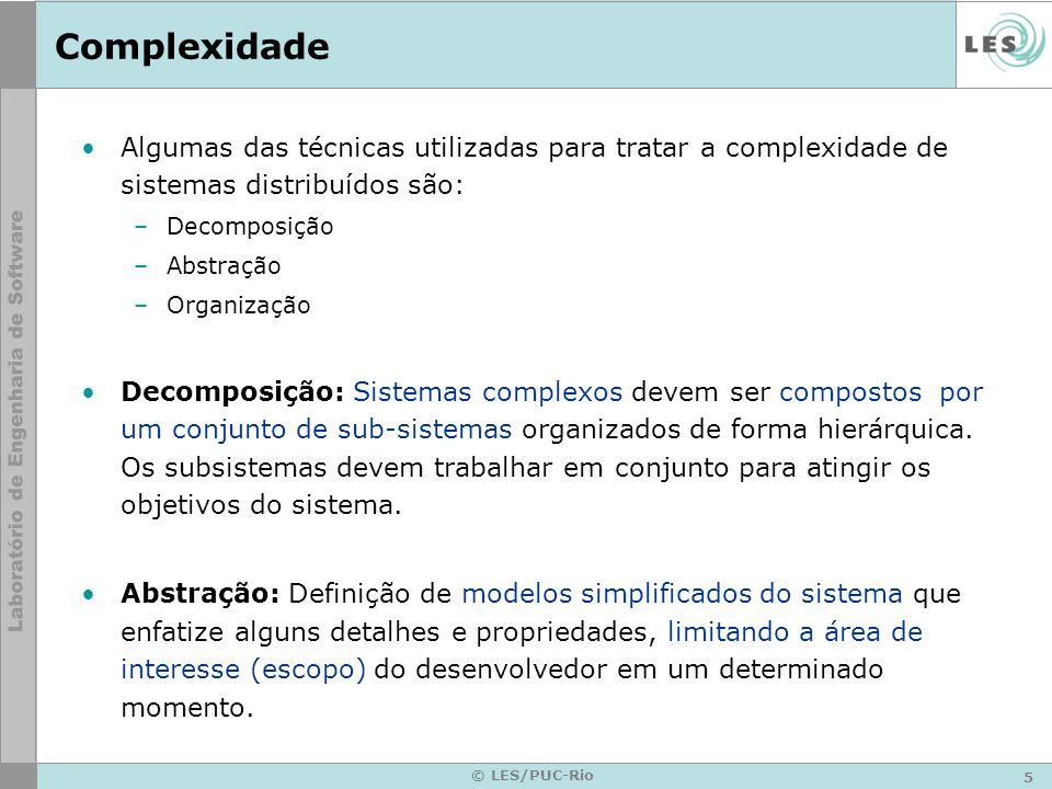 Complexidade Algumas das técnicas utilizadas para tratar a complexidade de sistemas distribuídos são: