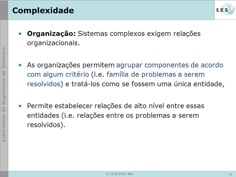 Complexidade Organização: Sistemas complexos exigem relações organizacionais.