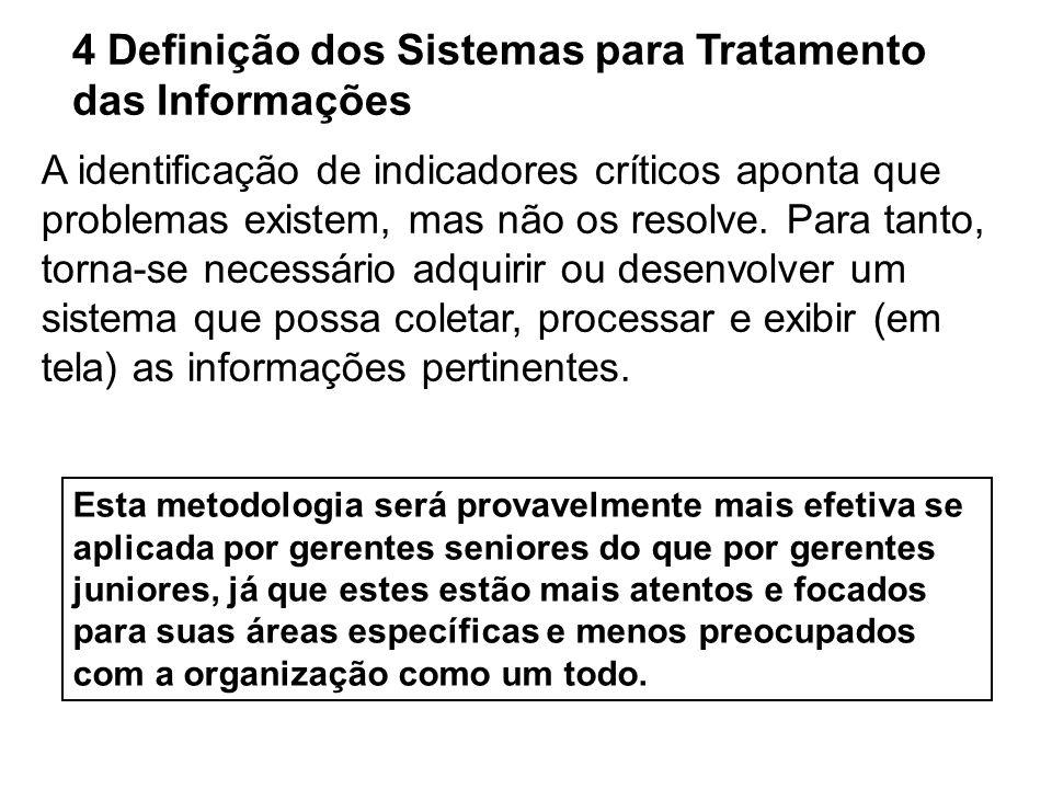 4 Definição dos Sistemas para Tratamento das Informações