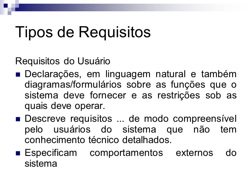 Tipos de Requisitos Requisitos do Usuário