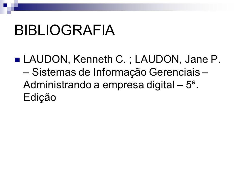 BIBLIOGRAFIA LAUDON, Kenneth C. ; LAUDON, Jane P.