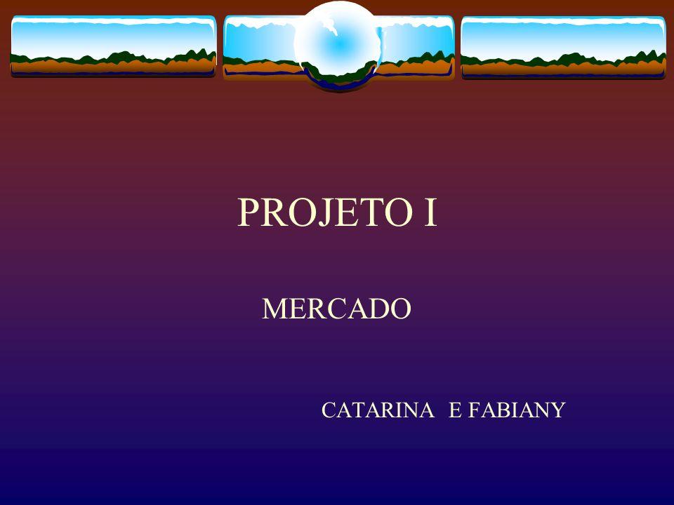 MERCADO CATARINA E FABIANY