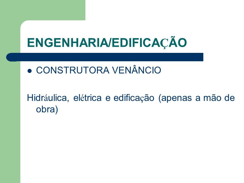 ENGENHARIA/EDIFICAÇÃO