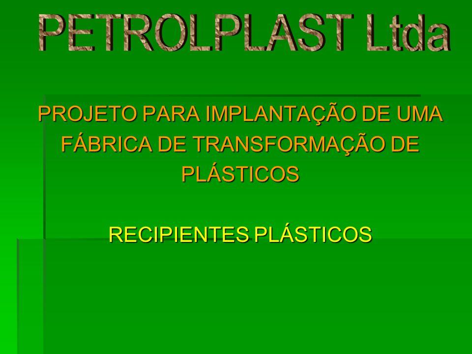PETROLPLAST Ltda PROJETO PARA IMPLANTAÇÃO DE UMA