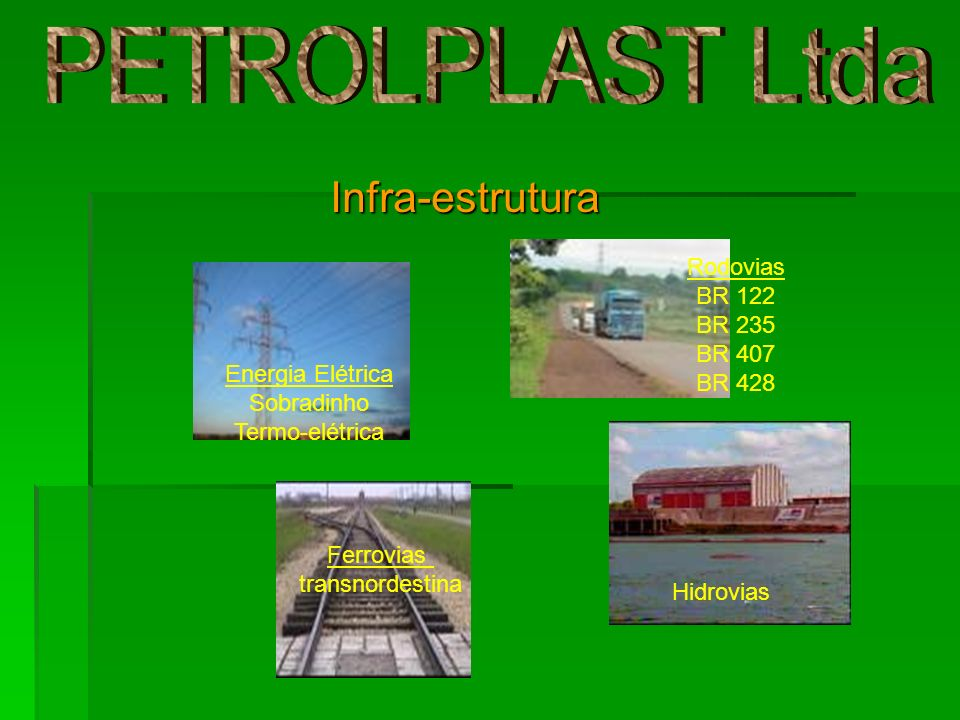 PETROLPLAST Ltda Infra-estrutura Rodovias BR 122 BR 235 BR 407 BR 428
