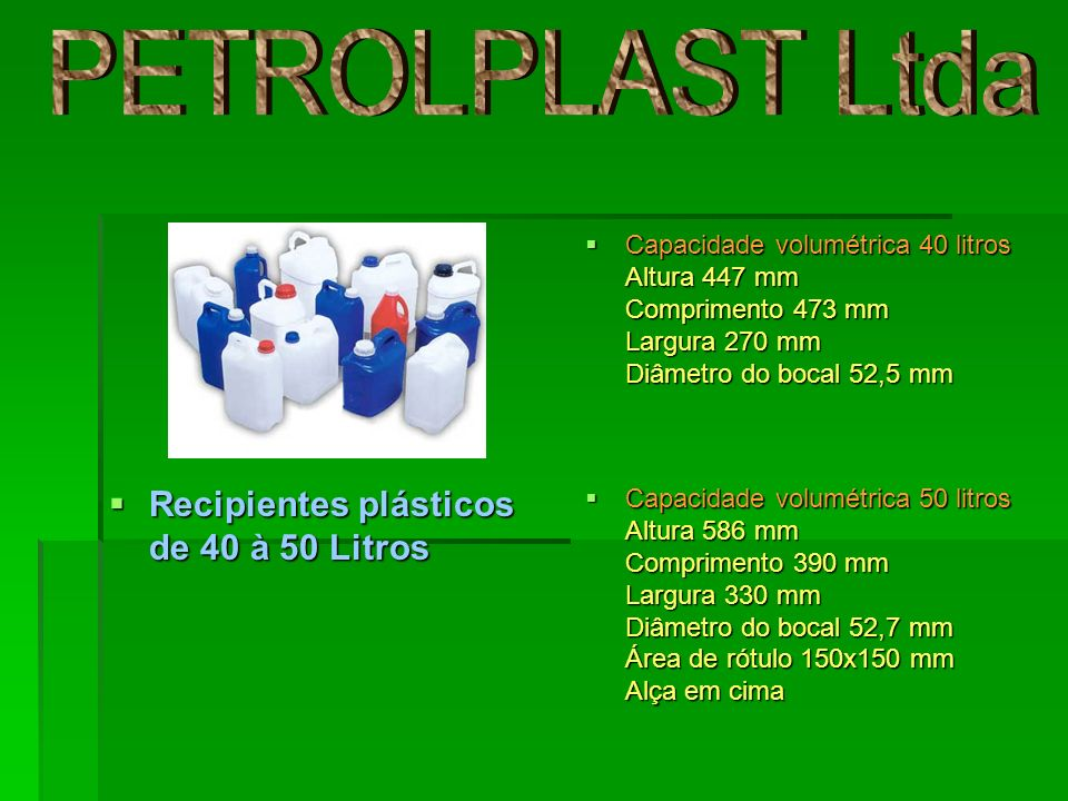 PETROLPLAST Ltda Recipientes plásticos de 40 à 50 Litros