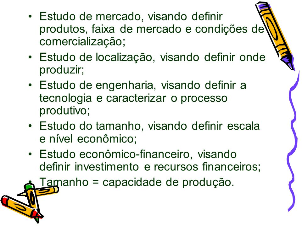 Estudo de mercado, visando definir produtos, faixa de mercado e condições de comercialização;