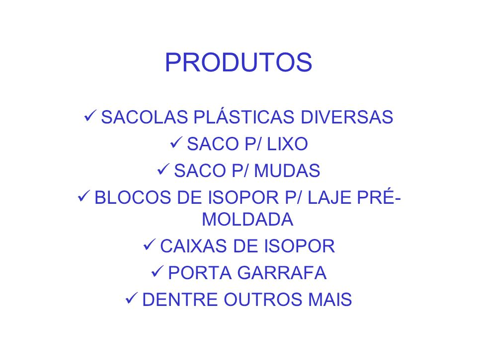 PRODUTOS SACOLAS PLÁSTICAS DIVERSAS SACO P/ LIXO SACO P/ MUDAS