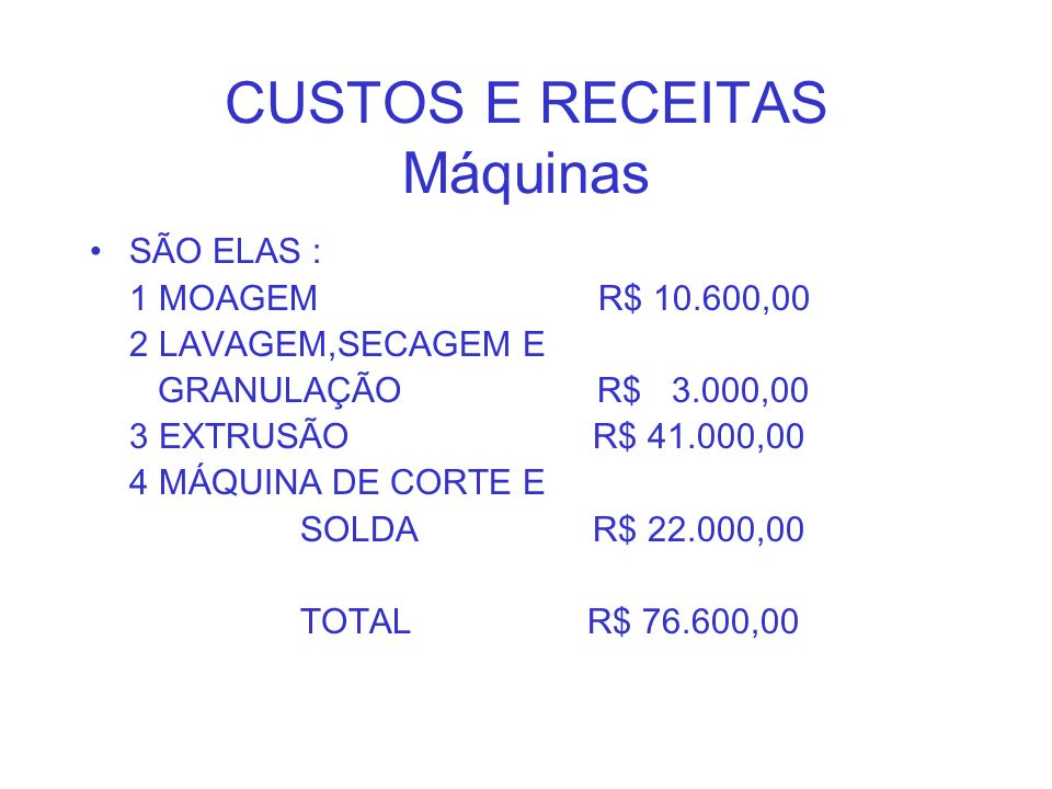 CUSTOS E RECEITAS Máquinas