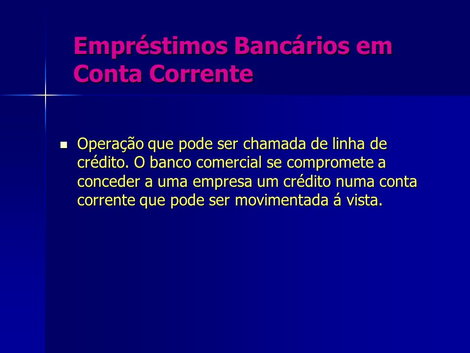 Empréstimos Bancários em Conta Corrente