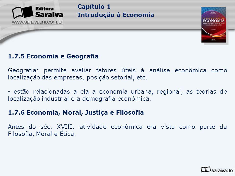 1.7.5 Economia e Geografia Geografia: permite avaliar fatores úteis à análise econômica como localização das empresas, posição setorial, etc.