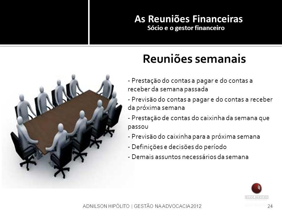 As Reuniões Financeiras Sócio e o gestor financeiro