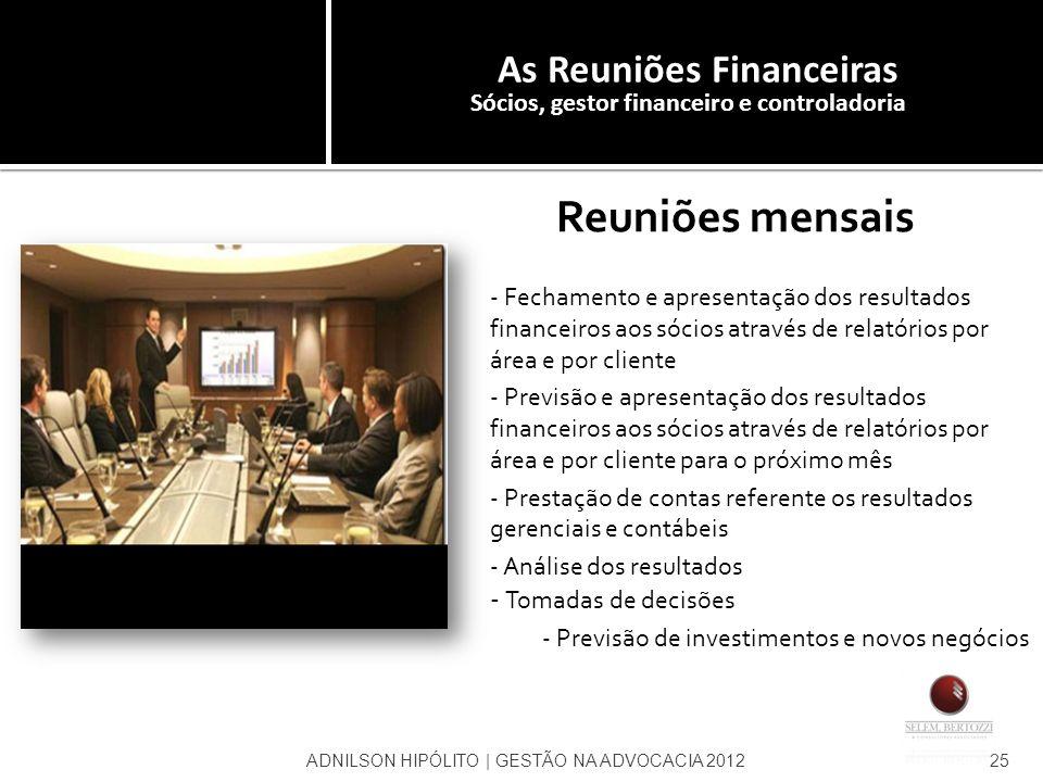As Reuniões Financeiras Sócios, gestor financeiro e controladoria