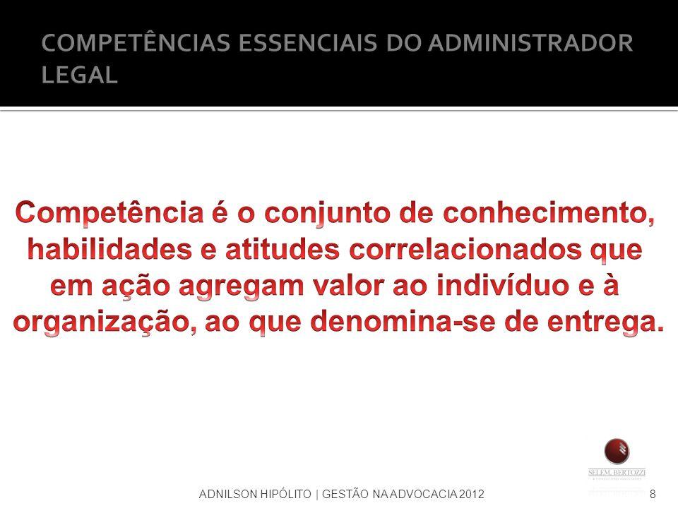 COMPETÊNCIAS ESSENCIAIS DO ADMINISTRADOR LEGAL