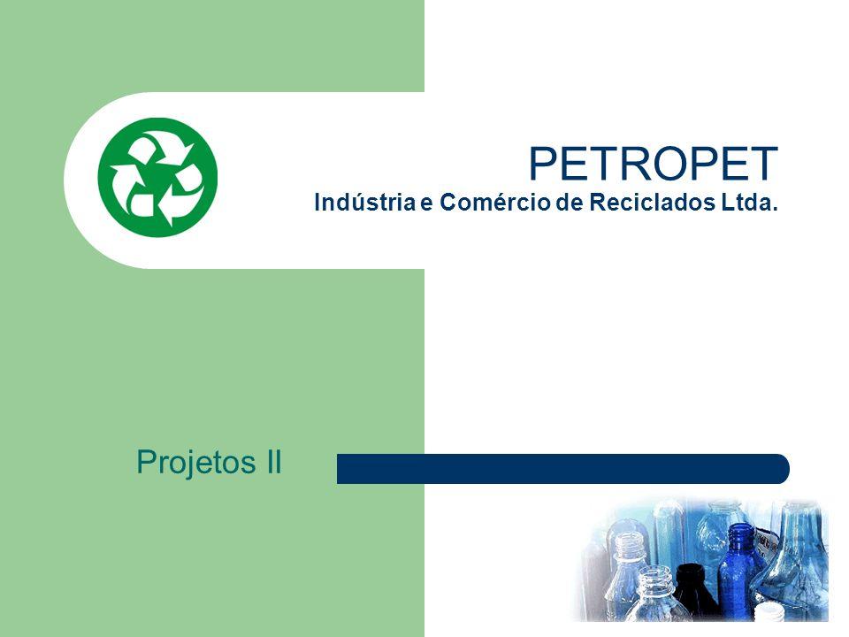 PETROPET Indústria e Comércio de Reciclados Ltda.