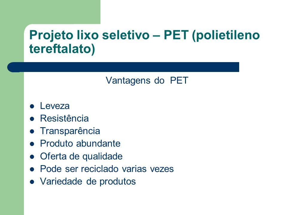 Projeto lixo seletivo – PET (polietileno tereftalato)