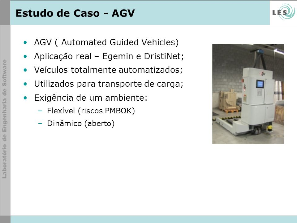 Estudo de Caso - AGV AGV ( Automated Guided Vehicles)