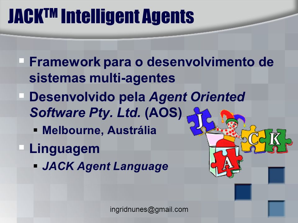 JACKTM Intelligent Agents