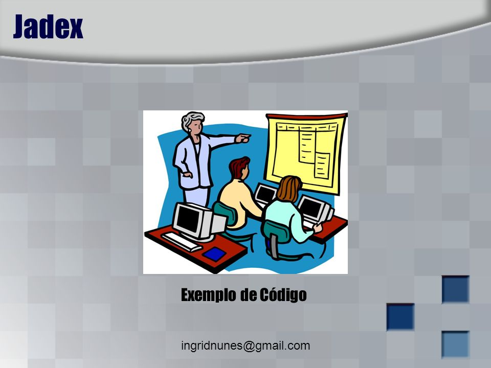 Jadex Exemplo de Código ingridnunes@gmail.com