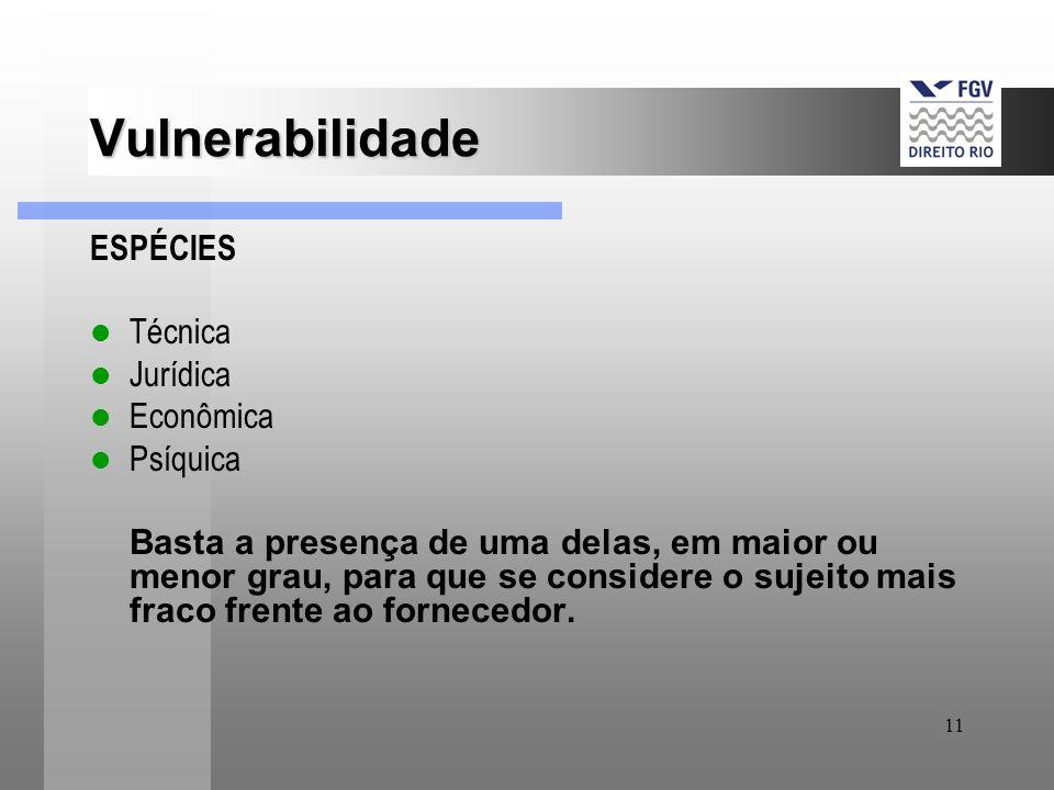 Vulnerabilidade ESPÉCIES Técnica Jurídica Econômica Psíquica