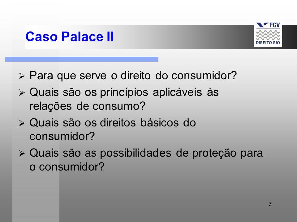 Caso Palace II Para que serve o direito do consumidor