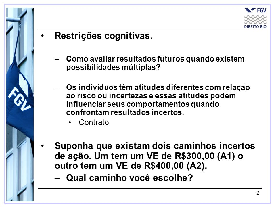 Restrições cognitivas.
