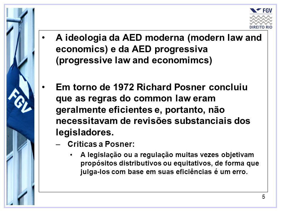 A ideologia da AED moderna (modern law and economics) e da AED progressiva (progressive law and economimcs)