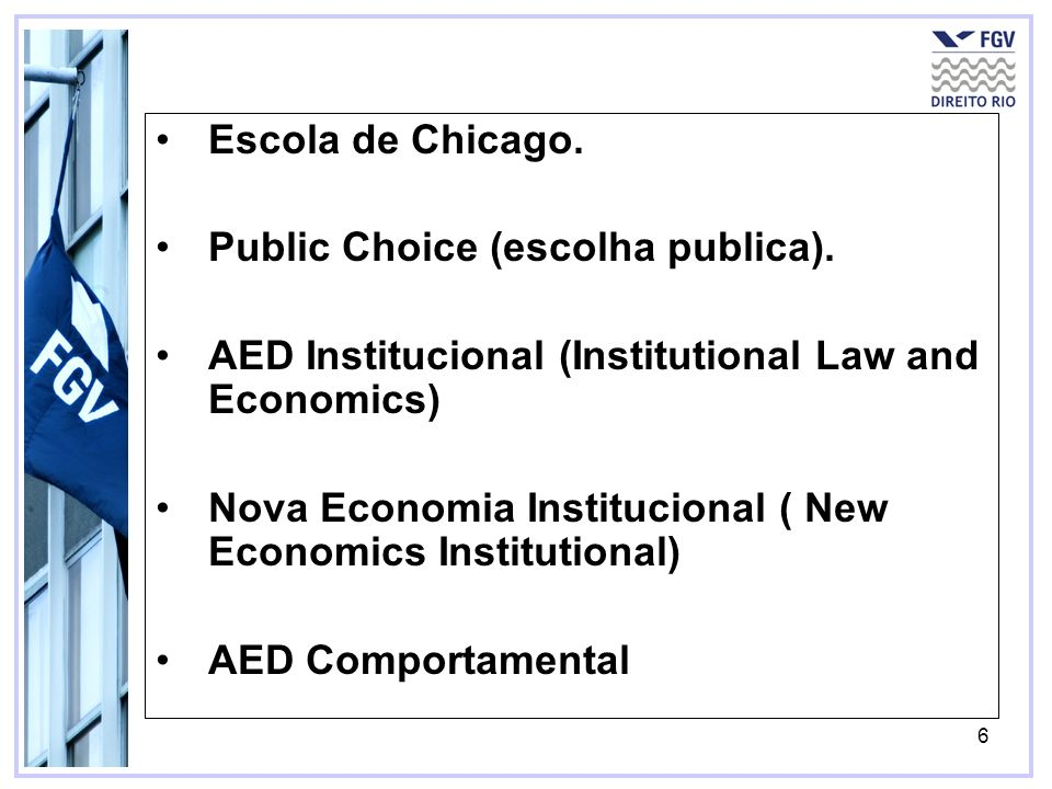 Escola de Chicago. Public Choice (escolha publica). AED Institucional (Institutional Law and Economics)