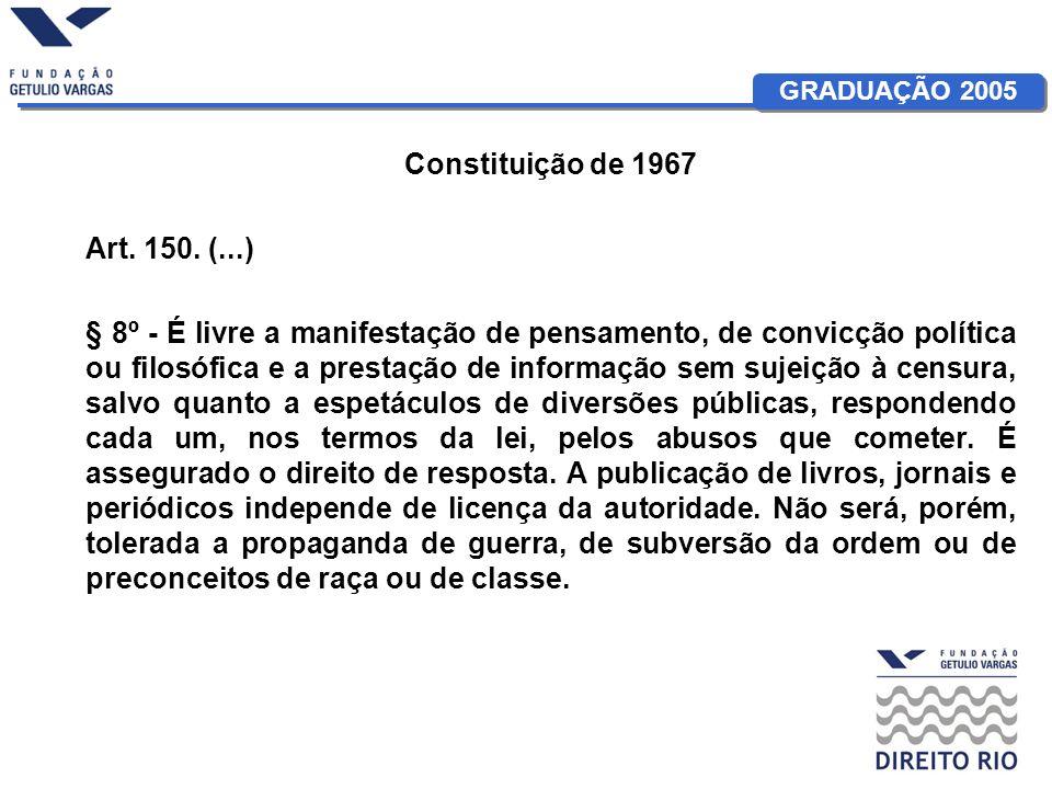 Constituição de 1967 Art. 150. (...)