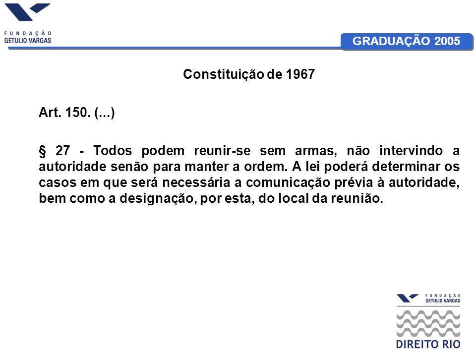 Constituição de 1967Art. 150. (...)