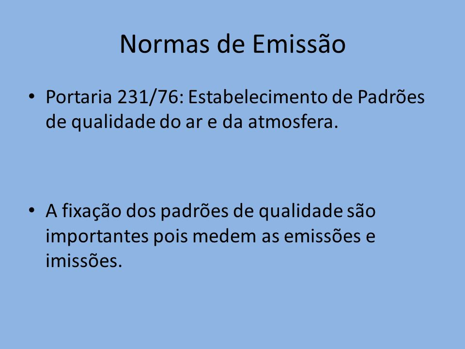 Normas de Emissão Portaria 231/76: Estabelecimento de Padrões de qualidade do ar e da atmosfera.