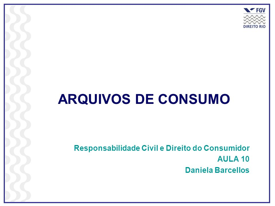 ARQUIVOS DE CONSUMO Responsabilidade Civil e Direito do Consumidor