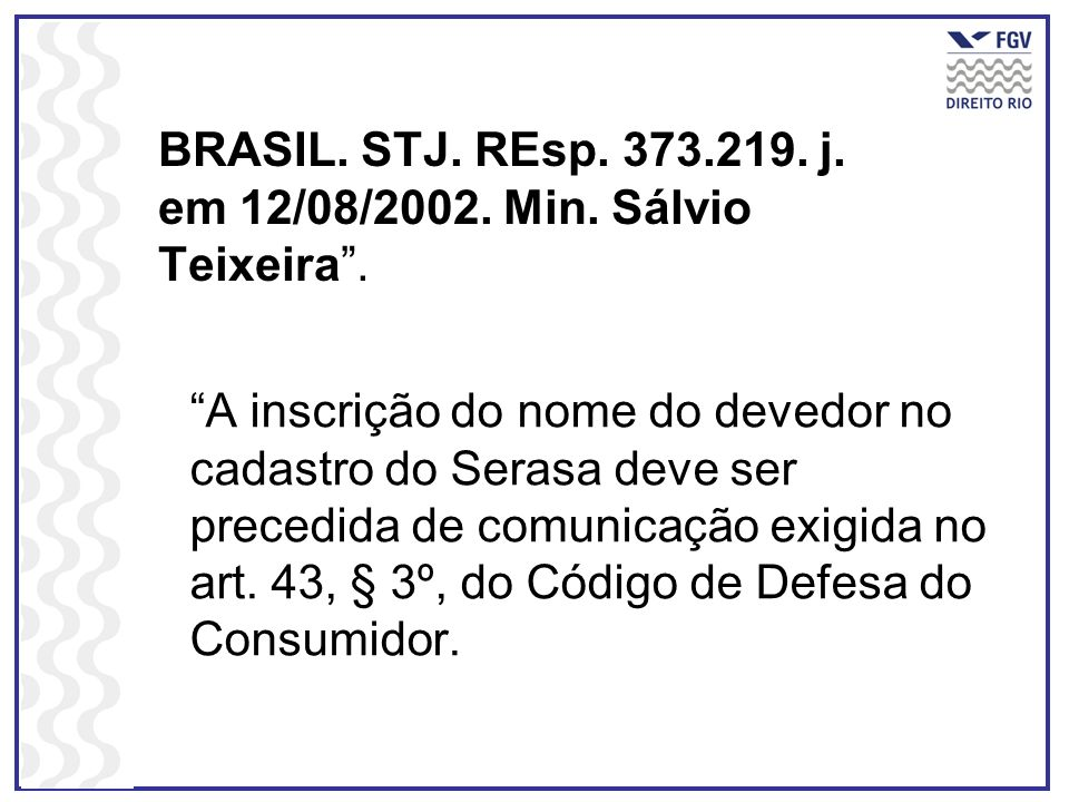 BRASIL. STJ. REsp. 373.219. j. em 12/08/2002. Min. Sálvio Teixeira .
