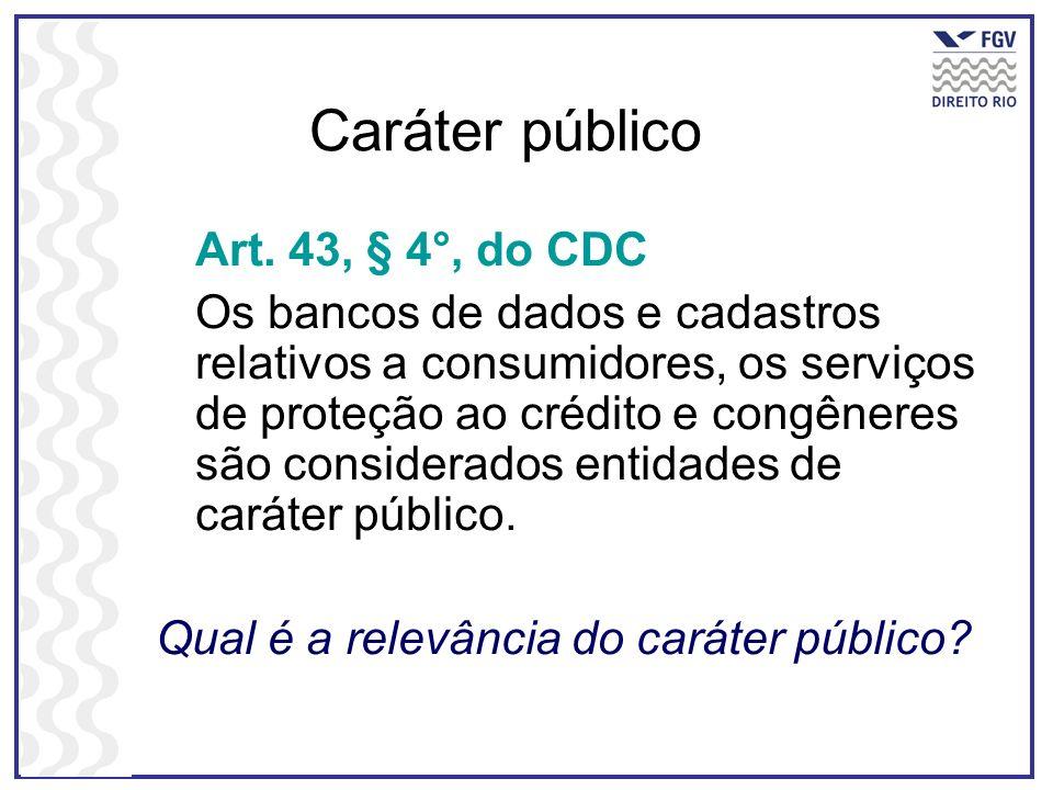 Caráter público Art. 43, § 4°, do CDC