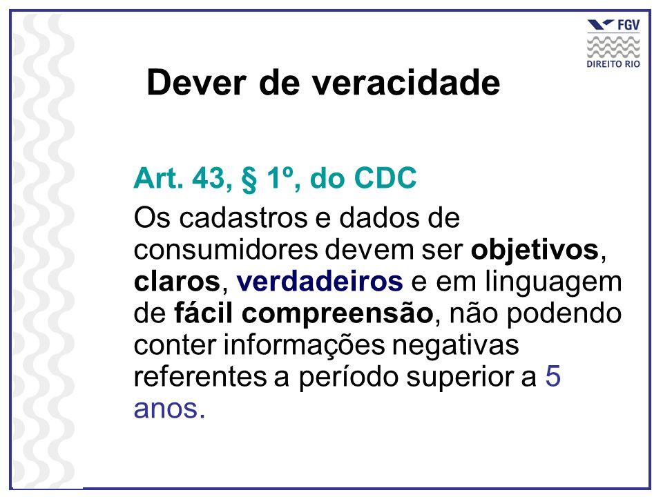 Dever de veracidade Art. 43, § 1º, do CDC