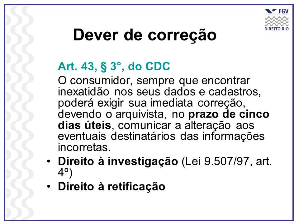 Dever de correção Art. 43, § 3°, do CDC
